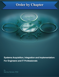 Systems Acquisition, Integration and Implementation for Engineers and IT Professionals, First Edition (Dr. Harvey Hyman) - eBook - Select Chapter