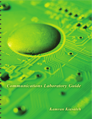 EE / CE / TE 3150: Communications Laboratory Guide (Kamran Kiasaleh) - physical book