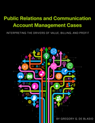 Public Relations and Communication Account Management Cases (Gregory G. De Blasio) - physical book