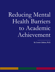 Reducing Mental Health Barriers to Academic Achievement (Connie Callahan) - physical book