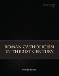 Roman Catholicism in the 21st Century (Robert Burns) - physical book