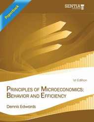 Principles of Microeconomics: Behavior and Efficiency (Dennis Edwards) - Paperback