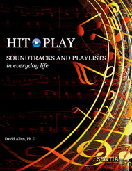 Hit Play – Soundtracks and Playlists In Everyday Life (David Allan) - Physical
