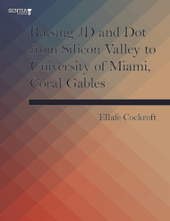 Raising JD and Dot from Silicon Valley to University of Miami, Coral Gables (Ellafe Cockroft) - Physical