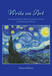 Write on Art: An Image-Based College Composition Course for Multilingual Writers (Patricia Kilroe) - eBook