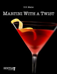 Martini With A Twist (D.B. Maine) - eBook