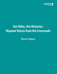 Our Vidas, Our Historias: Hispanic Voices from the Crossroads (Dr. Karen Hagan) - eBook
