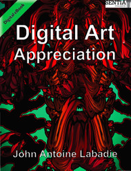 Digital Art Appreciation - (John Antoine Labadie) - eBook
