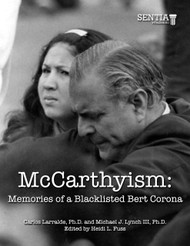 McCarthyism: Memories of a Blacklisted Bert Corona (Carlos Larralde Ph.D. and Michael J. Lynch III Ph.D) - Printed Paperback