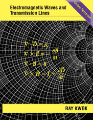 Electromagnetic Waves and Transmission Lines (Dr. Ray Kwok) - Online Textbook