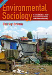Environmental Sociology : A Scientific Case Study of an Environmentally Distressed Community (Shirley Brown) - Paperback