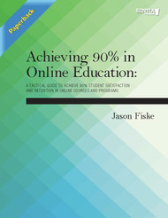 Achieving 90% in Online Education (Jason Fiske) - Paperback