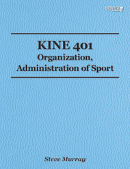 KINE 401 - Organization, Administration of Sport (Steve Murray) - Online Book