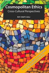 Cosmopolitan Ethics: Cross-Cultural Perspectives (Roy Craft) - eBook