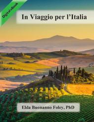 In Viaggio per L'Italia: Percorso tra la cultura e la lingua del Bel Paese (Elda Buonanno Foley) - eBook