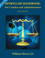 Sports Law Handbook: For Coaches and Administrators - 2nd Edition (William Glover) - Paperback
