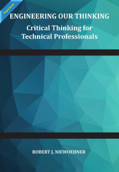 Critical Thinking for Technical Professionals (Rob Niewoehner) - Paperback