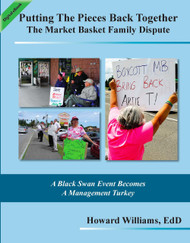 Putting The Pieces Back Together: The Market Basket Family Dispute (Howard Williams) - eBook
