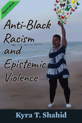 Anti-Black Racism and Epistemic Violence (Shahid) - eBook