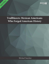 Trailblazers: Mexican Americans who Forged Texas History (Sanchez) - eBook