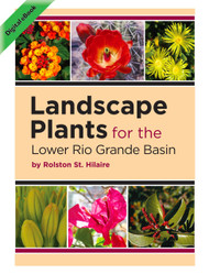 Landscape Plants for the Lower Rio Grande Basin (Rolston St. Hilaire) - eBook