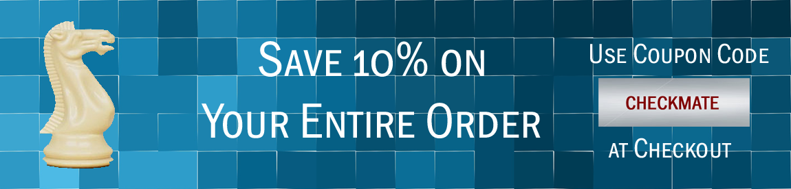 Save 10% when you buy Chess Sets, Chess Pieces, Chess Software and more!