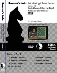 Roman's Chess Labs:  11, Greatest Games of Chess Ever Played Part 2 DVD