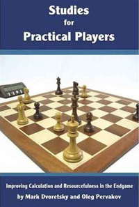 Studies for Practical Players: Improving Calculation and Resourcefulness in the Endgame