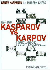 Garry Kasparov on Modern Chess, Part 2: Kasparov vs. Karpov 1975-1985 E-book