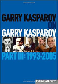 Garry Kasparov on Garry Kasparov, Part III: 1993-2005 E-book