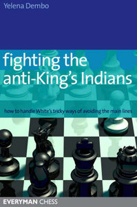 Fighting the Anti-King's Indian: How to Handle White's Tricky Ways of Avoiding the Main Lines E-book