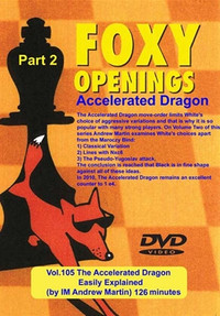 Foxy Chess Openings, Vol. 105: Accelerated Dragon Part 2 Chess Download