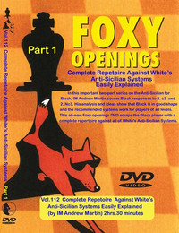 Foxy Chess Openings,  112: Complete Repertoire  against White's Anti-Sicilian Systems, Part 1