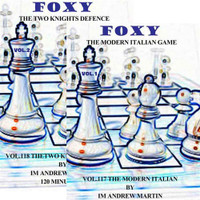 Foxy Chess Openings, Vols. 117 & 118: The Modern Italian Game & The Two Knights Defense DVDs