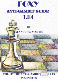 Foxy Chess Openings,  119: Anti-Gambit Guide 1.e4
