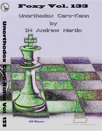 Foxy Chess Openings,  133: Unorthodox Caro-Kann