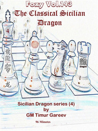Foxy Chess Openings,  143: Easy Way to Learn How to Play the Sicilian Dragon,  4
