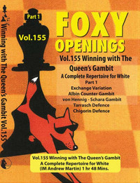 Foxy Chess Openings, 155: Winning with the Queens Gambit - A Repertoire for White