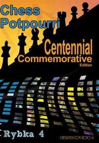 Roman's Chess Labs:  100, Chess Potpourri - Cenntennial Commemorative Edition DVD