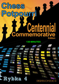 Roman's Chess Labs:  100, Chess Potpourri - Cenntennial Commemorative Edition DVD