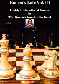 Roman's Chess Labs:  111: Highly Instructional Games in the Queen's Gambit Declined