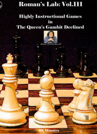 Roman's Labs, Vol. 111: Highly Instructional Games in the Queen's Gambit Declined Download