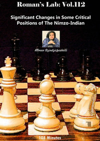 Roman's Chess Labs:  112: Critical Positions in the Nimzo-Indian Chess Opening DVD