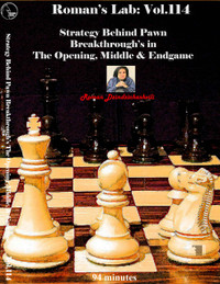 Roman's Chess Labs 114: Strategy Behind Pawn Breakthroughs in the Opening, Middle & Endgame