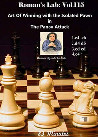 Roman's Chess Labs 115: Art Of Winning with the Isolated Pawn in The Panov Attack Download