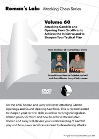Roman's Labs: Vol. 60, Attacking Gambits and Opening Pawn Sacrifices to achieve the Initiative and Sharpen your Tactical Play Download