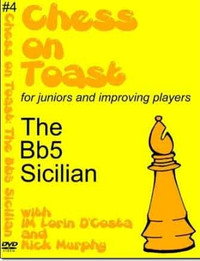 Chess on Toast - The Bb5 Sicilian