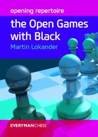 Opening Repertoire: The Open Games with Black Chess E-Book for Download
