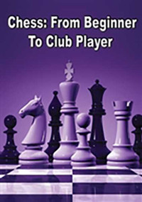 Chess from Beginner to Club Player