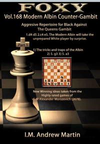 The Modern Albin Counter-Gambit: Aggressive Repertoire for Black (Part 1)